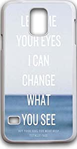 Samsung galaxy note S5 case quotes Dseason ,Fashion printing series,High quality hard plastic material lend me your eres i can change what you see but your soul you must keep totally free