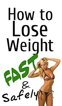 How to lose weight fast and safely by [Clarkson, Jessy]