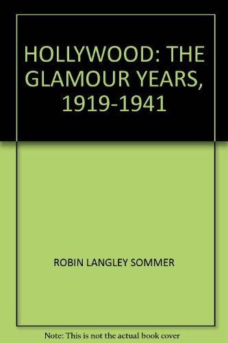 Hollywood: The Glamour Years, 1919-1941
