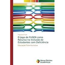 O Jogo de FUSEN como Recurso na Inclusão de Estudantes com Deficiência: Educação Física Inclusiva (Portuguese Edition)
