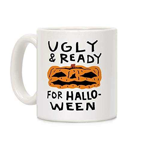 LookHUMAN Ugly And Ready For Halloween Pumpkin White 11 Ounce Ceramic Coffee Mug