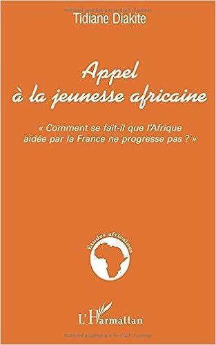 Téléchargement Appel a la jeunesse africaine. comment se fait-il que l'afrique aidee par la fra pdf