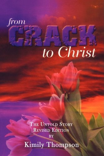 From Crack To Christ: The Untold Revised Edition pdf