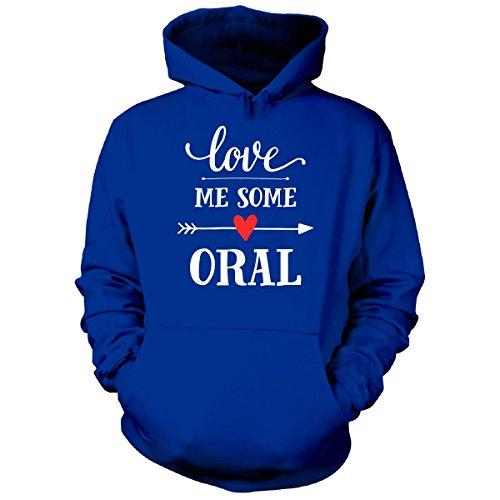 Love Me Some Oral Cool Gift - Hoodie Royal 3XL