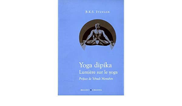 Yoga Dipika Lumiere Sur le Yoga: 9782283022924: Amazon.com ...