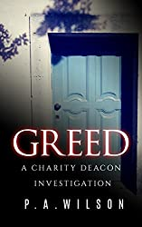 Greed: A Female Private Investigator Mystery series (The Charity Deacon Investigations Book 2)