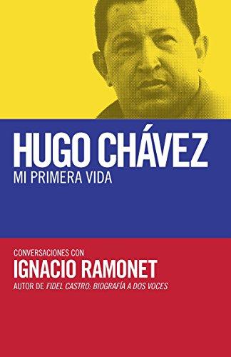 Hugo Chávez: mi primera vida: Conversaciones con Hugo Chávez (Spanish Edition)