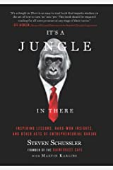 It's a Jungle in There: Inspiring Lessons, Hard-Won Insights, and Other Acts of Entrepreneurial Daring Paperback