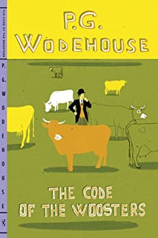 The Code of the Woosters (Jeeves and Wooster Book 7) by [Wodehouse, P. G.]