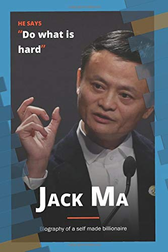 Jack Ma Biography Of A Self Made Billionaire R G Knight