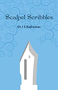 Scalpel Scribbles by [Rajkumar, Dr. J S]