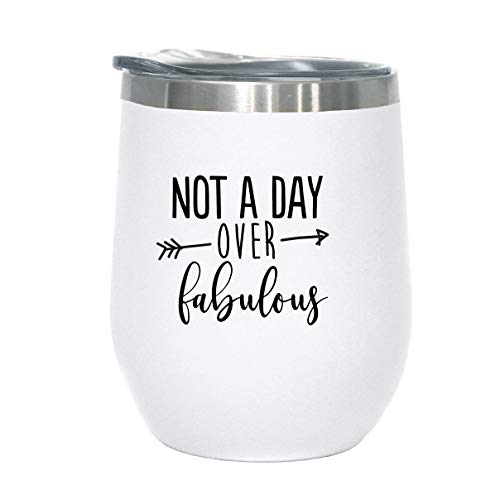 Not A Day Over Fabulous   Birthday Wine Glass   12 oz Stainless Steel Stemless Wine Tumbler with Lid - Perfect Birthday Gift for Her