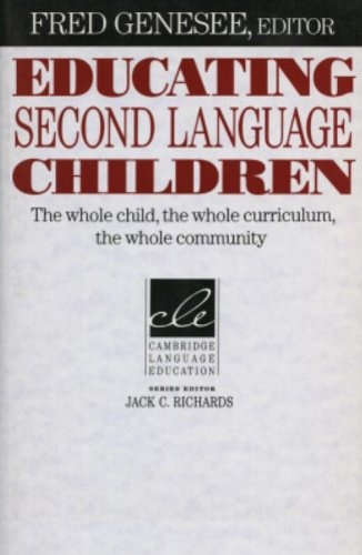 Educating Second Language Children: The Whole Child, the Whole Curriculum, the Whole Community (Cambridge Language Education)