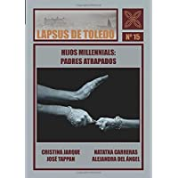 HIJOS MILLENNIALS: PADRES ATRAPADOS (Spanish Edition)