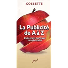 La Publicité de A à Z: dictionnaire technique français-anglais