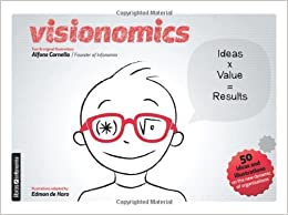 Book Visionomics: 50 ideas and illustrations on the new dynamic of organisations [2011] (Author) Mr Alfons Cornella, Mr Edmon de Haro