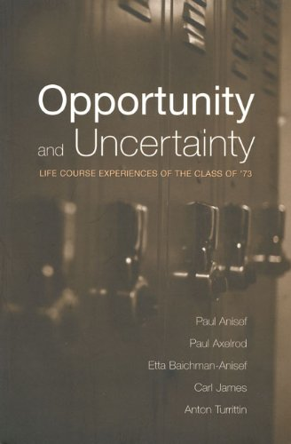 Opportunity and Uncertainty: Life Course Experiences of the Class of '73 ebook
