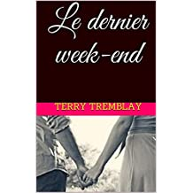 Le dernier week-end (French Edition)