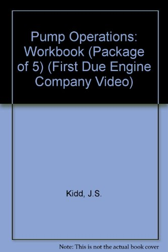 Fire Pump Operations - Pump Operations: Workbook (Package of 5) (First Due Engine Company Video)