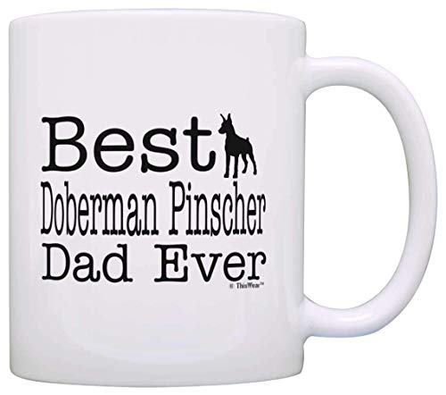 Dog Lover Mug Best Doberman Pinscher Dad Ever Dog Puppy Supplies Gift Coffee Mug Tea Cup (Pinschers Mug Dog)