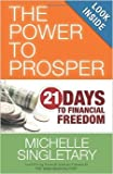 img - for Michelle Singletary, The Power to Prosper: Twenty One Days to Financial Freedom book / textbook / text book