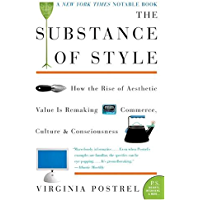 The Substance of Style: How the Rise of Aesthetic Value Is Remaking Commerce, Culture, and Consciousness (English Edition)