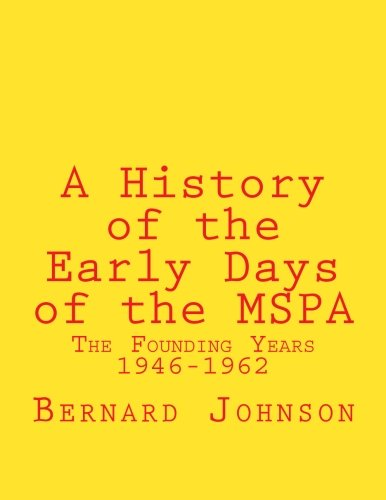 Price comparison product image A History of the Early Days of the MSPA: The Founding Years, 1946-1962