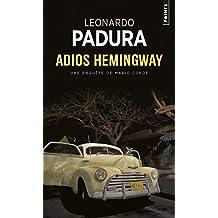 Adios Hemingway: Une enquête de l'inspecteur Mario Conde