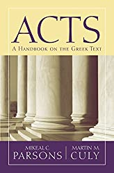 Acts: A Handbook on the Greek Text (Baylor Handbook of the Greek New Testament)