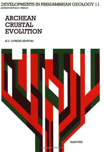 Archean Crustal Evolution (Developments in Precambrian Geology)