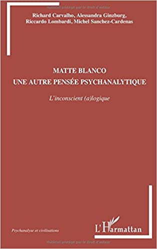 Livres Matte Blanco, une autre pensée psychanalytique : L'inconscient (a)logique pdf