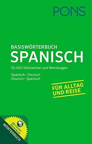 PONS Basiswörterbuch Spanisch: Spanisch - Deutsch / Deutsch - Spanisch. Mit Online-Wörterbuch.