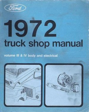 Ford 1972 Truck Shop Manual volume III and IV Body and Electrical