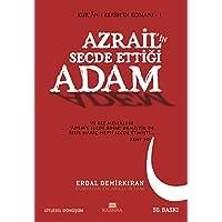 AZRAİLİN SECDE ETTİĞİ ADAM