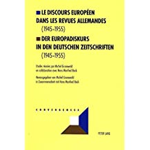 Le discours européen dans les revues allemandes (1945-1955). Der Europadiskurs in den deutschen Zeitschriften (1945-1955)