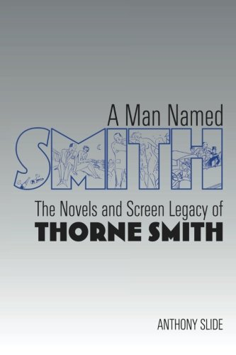 A Man Named Smith: The Novels and Screen Legacy of Thorne Smith (Best Bone Saw For Elk)