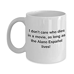 Funny Dog Coffee Mug for Dog Lovers - I Don't Care Who Dies, As Long As Alano Español Lives - Ceramic Fun Cute Dog Cup White Coffee Mug, 11 Oz 46