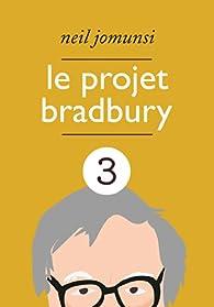 Le Projet Bradbury : intégrale 03 par Neil Jomunsi