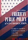 American Public Policy : An Introduction, Cochran, Clarke E. and Mayer, Lawrence E., 0312031211