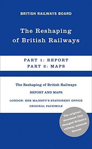 The Reshaping of British Railways