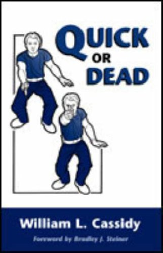 Quick or Dead: The Rise and Development of Close-quarter Combat Firing of the Self-loading Pistol and Other One-hand Guns, with Particular Reference ... British and American Methods of Instruction by Brand: Paladin Press