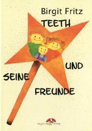 Teeth und seine Freunde