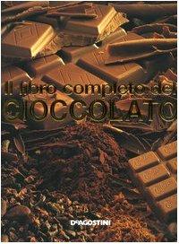Il libro completo del cioccolato Copertina rigida – 20 ott 2005 Giovanni De Luca De Agostini 8841825588 Cucina