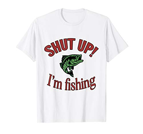 Largemouth Bass Fishing Fish - Shut Up Im Fishing Funny Fish Quote T-Shirt Largemouth Bass