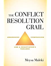 The Conflict Resolution Grail: Awareness, Compassion and a Negotiator's Toolbox