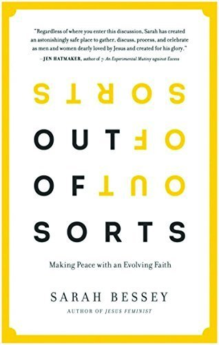 Out of Sorts: Making Peace with an Evolving Faith by Sarah Bessey (2015-10-23)
