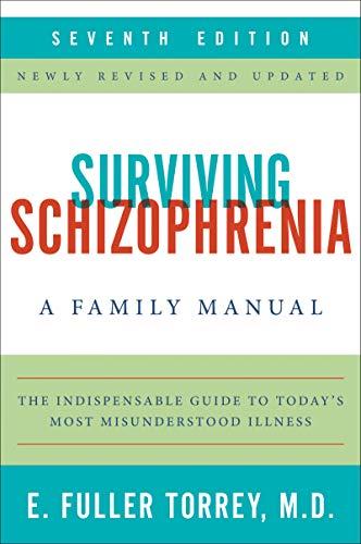 Book Cover: Surviving Schizophrenia, 7th Edition: A Family Manual