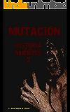 Mutación. Historia de los muertos