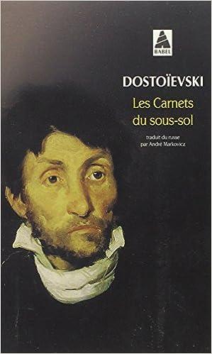 Les Carnets du sous-sol - Fedor Mikhaïlovitch Dostoïevski