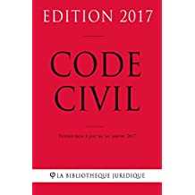 Code civil - Edition 2017: Version mise à jour au 1er janvier 2017 (French Edition)